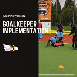 Goalkeeper Implementation workshop